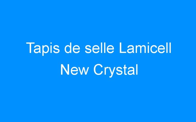 Tapis de selle Lamicell New Crystal