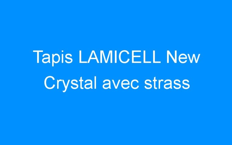 Tapis LAMICELL New Crystal avec strass