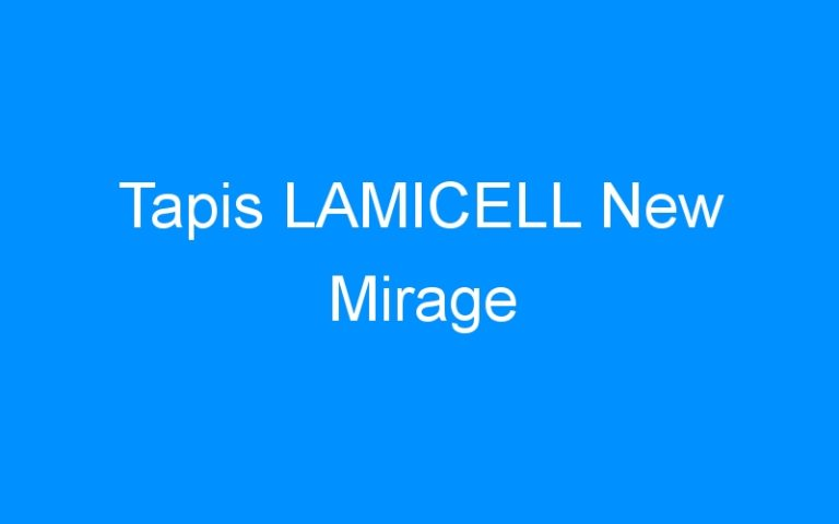 Tapis LAMICELL New Mirage