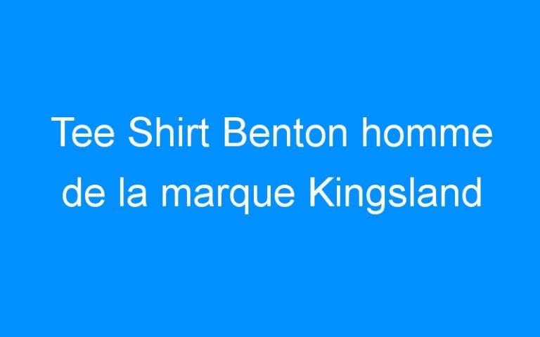 Tee Shirt Benton homme de la marque Kingsland