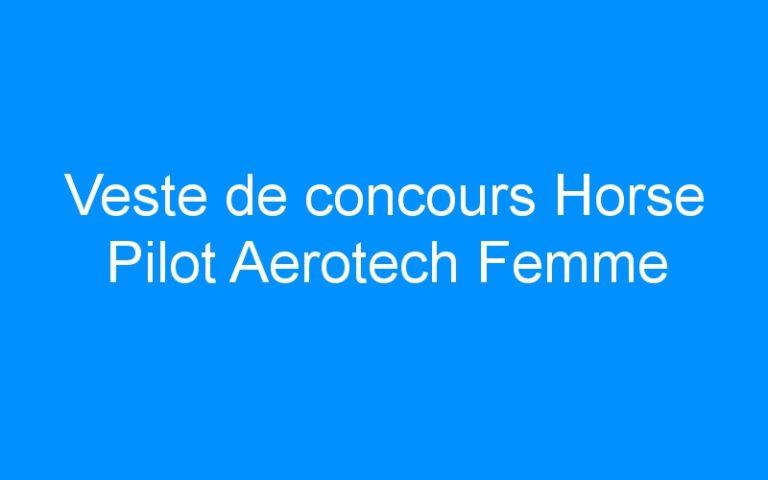 Veste de concours Horse Pilot Aerotech Femme