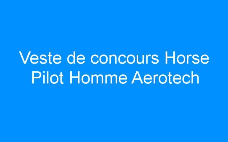 Veste de concours Horse Pilot Homme Aerotech