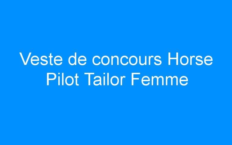 Veste de concours Horse Pilot Tailor Femme