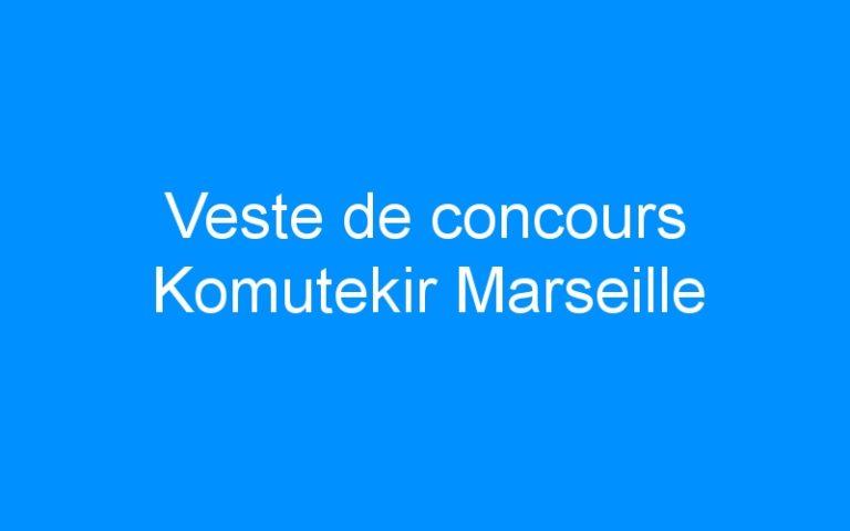 Veste de concours Komutekir Marseille