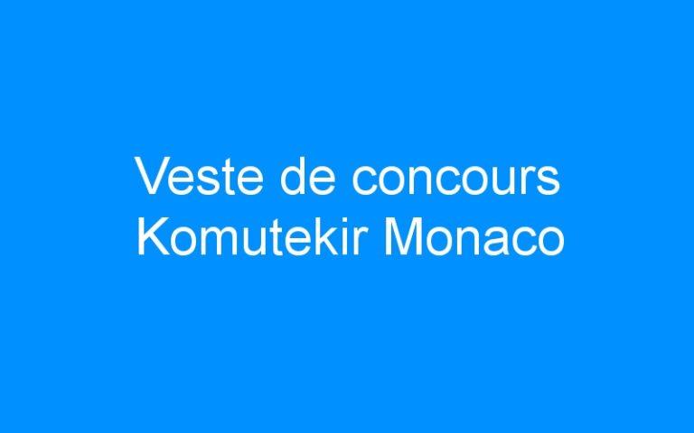 Veste de concours Komutekir Monaco