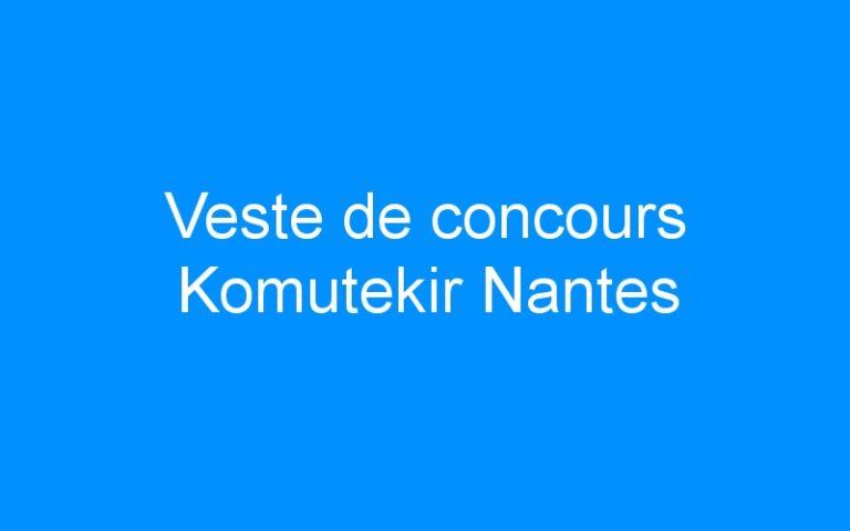 Veste de concours Komutekir Nantes