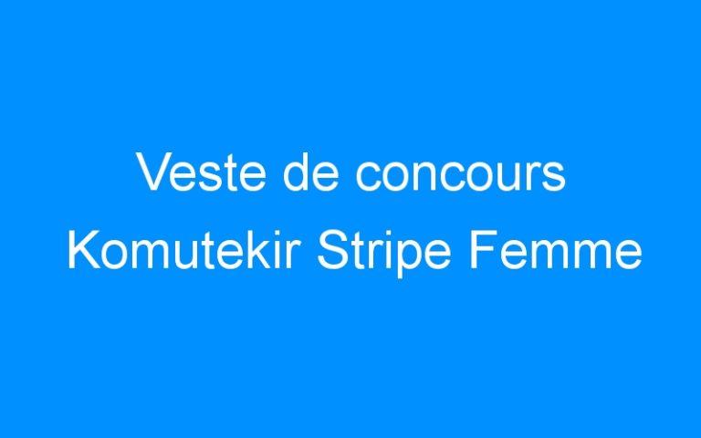 Veste de concours Komutekir Stripe Femme