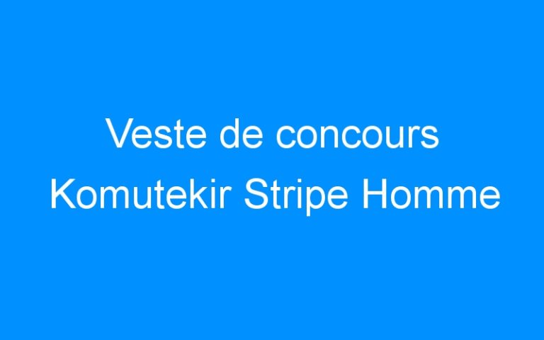 Veste de concours Komutekir Stripe Homme