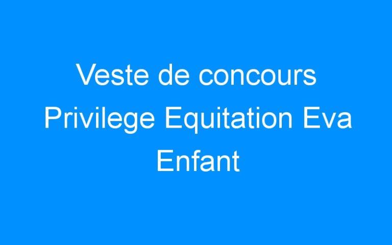 Veste de concours Privilege Equitation Eva Enfant