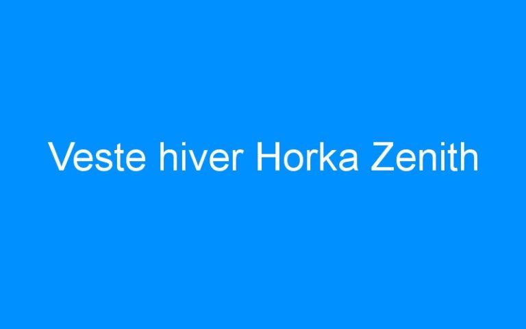 Veste hiver Horka Zenith