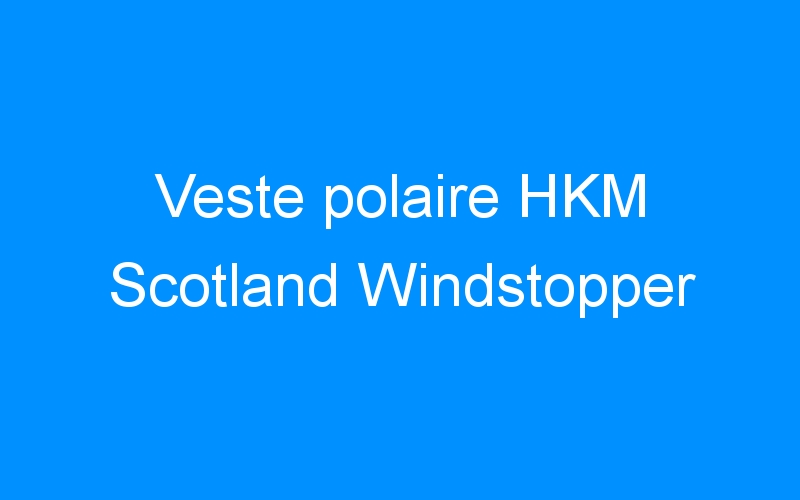 Veste polaire HKM Scotland Windstopper