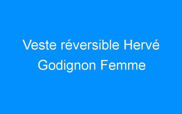 Veste réversible Hervé Godignon Femme